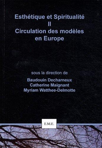 Esthétique et Spiritualité II : Circulation des modèles en Europe