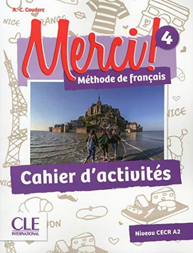 Merci! 4 - Niveau A2 - Cahier d'activités par Anne-Cécile Couderc