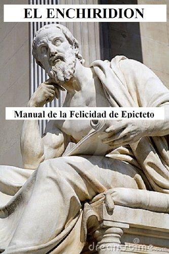 El Enchiridion de Epicteto (en Espanol Contemporaneo) por Epicteto Epictetus