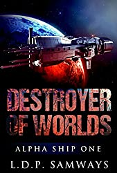 Destroyer of Worlds (Alpha Ship One Book 2) (English Edition)
