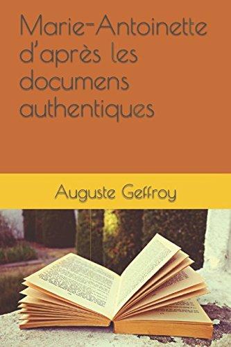 Marie-Antoinette daprs les documens authentiques
