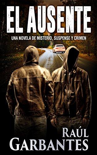 El Ausente: Una novela de misterio, suspense y crimen