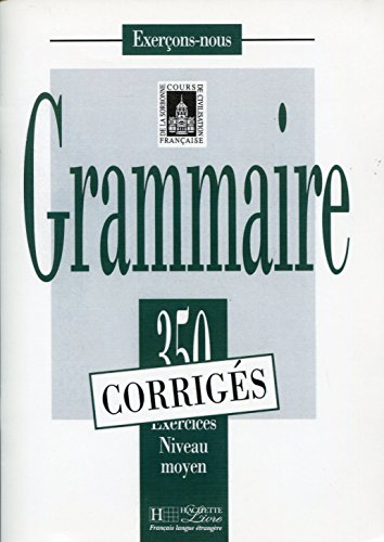 Exercons-Nous: 350 Exercices De Grammaire - Corrige Niveau Moyen (Exerçons-nous)