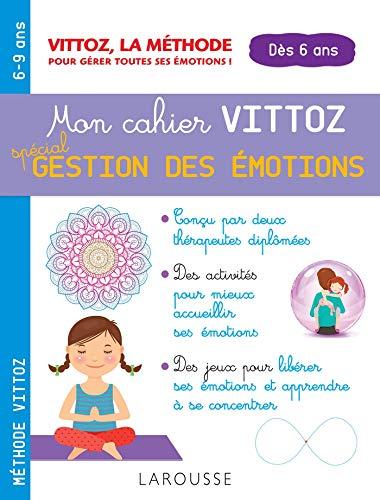 Mon cahier Vittoz, spécial gestion des émotions par Suzanne Archawski