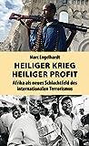 Heiliger Krieg – heiliger Profit: Afrika als neues Schlachtfeld des internationalen Terrorismus (Politik & Zeitgeschichte)