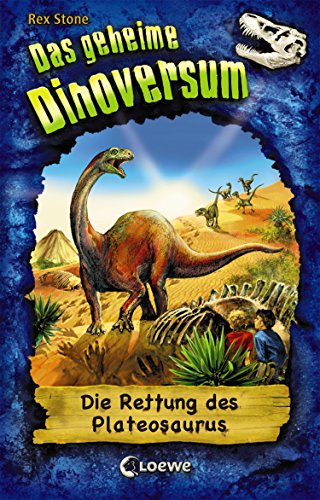 Das geheime Dinoversum 15 - Die Rettung des Plateosaurus