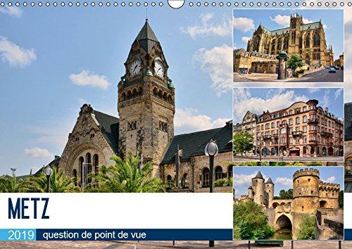 Metz - question de point de vue (Calendrier mural 2019 DIN A3 horizontal): Promenade au coeur de la capitale du département de la Moselle (Calendrier mensuel, 14 Pages ) (Calvendo Places)