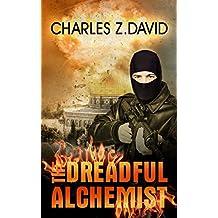 The Dreadful Alchemist: A Thrilling Espionage Novel (Techno Thriller, Mystery & Suspense Book 1) (English Edition)