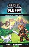 frigiel et fluffy tome 1 le retour de l ender dragon 1