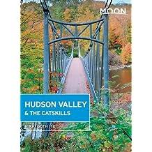 Moon Hudson Valley & the Catskills (Moon Handbooks)