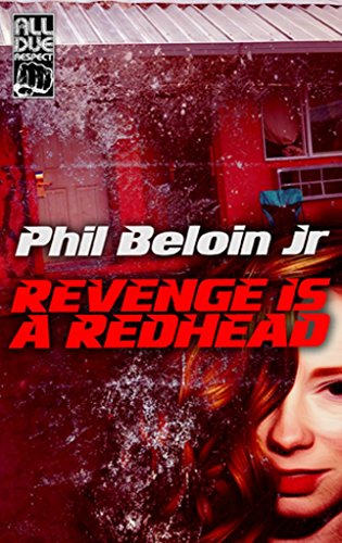 Revenge is a Redhead by [Beloin Jr., Phil]