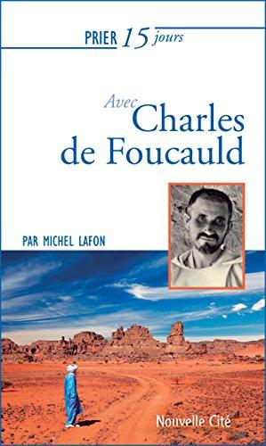 Prier 15 jours avec Charles de Foucauld par Michel Lafon