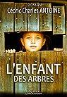 L'enfant des arbres par Antoine