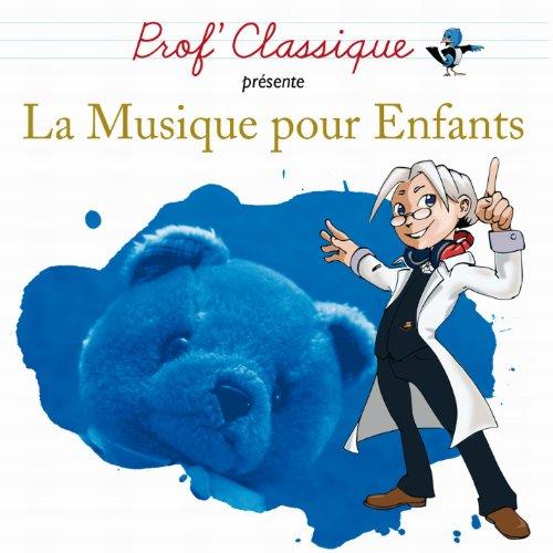 Prof Classique Musique pour enfant (updated version)