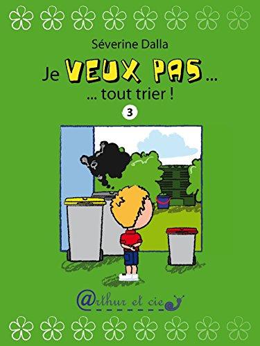 Je veux pas... tout trier ! (French Edition)
