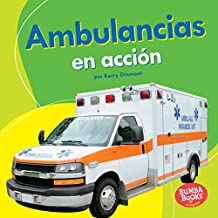 Ambulancias en acción (Ambulances on the Go) (Bumba Books ™ en español — Máquinas en acción (Machines That Go))