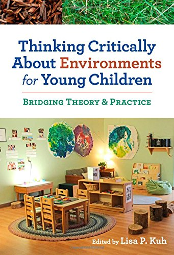 Thinking Critically About Environments for Young Children (Early Childhood Education)
