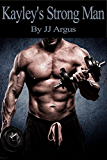Kayley's Strong Man (English Edition)