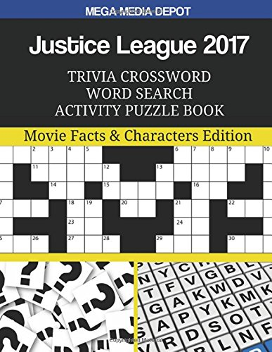 Justice League 2017 Trivia Crossword Word Search Activity Puzzle Book: Movie Facts & Characters Edition