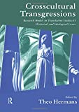 Crosscultural Transgressions - Research Models in Translation: v. 2: Historical and Ideological Issues