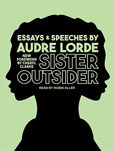 Sister Outsider: Essays and Speeches (Crossing Press Feminist, Band 1)