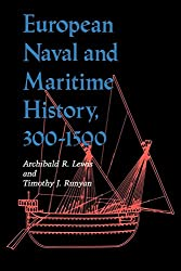 European Naval and Maritime History, 300-1500 (A Midland Book)