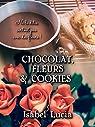 Chocolat, Fleurs & Cookies par Lucia