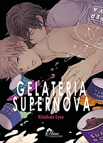 Gelateria Supernova - Livre (Manga) - Yaoi - Hana Collection