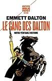 Le gang des Dalton : Notre véritable histoire