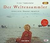 Der Weltensammler (MP3-CD mit 496 Minuten) - Ilija Trojanow (Autor)