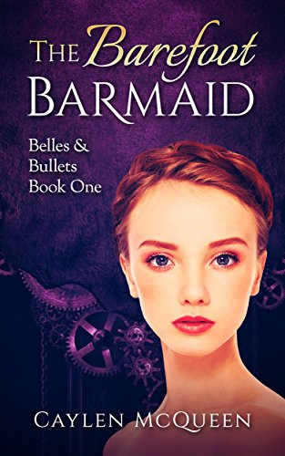 The Barefoot Barmaid (Belles & Bullets Book 1)