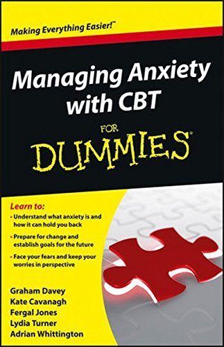 Managing Anxiety with CBT For Dummies by Graham C. Davey (2012-10-29)