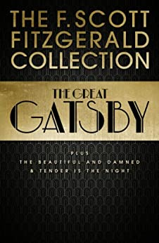 F. Scott Fitzgerald Collection: The Great Gatsby, The Beautiful and Damned and Tender is the Night (Collins Classics) par [Fitzgerald, F. Scott]