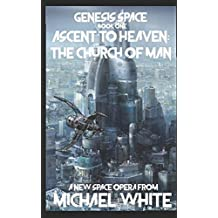 Genesis Space Book One: Ascent to Heaven: The Church of Man.