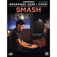Broadway, Here I Come! (from »SMASH«)  |  Klavier / Gesang / Gitarre  |  Sheet (Original Sheet Music Edition)