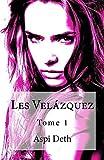 Les Velázquez Tome 1 (French Edition)