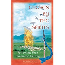 Chosen by the Spirits: Following Your Shamanic Calling (English Edition)