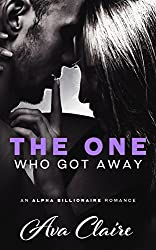 The One Who Got Away (An Alpha Billionaire Romance) (English Edition)