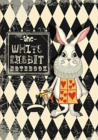 The White Rabbit Notebook: With Quotes from Lewis Carroll