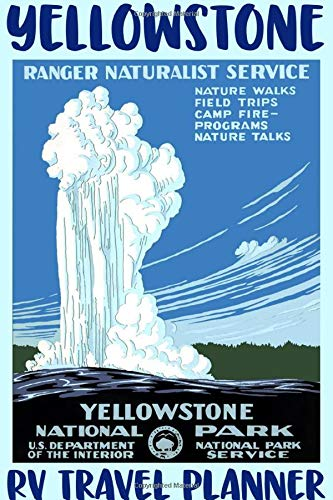 Yellowstone RV Travel Planner: National Park Family Camping Trip Log 6 x 9 in. 118 pages (Parks Rv State Camping)