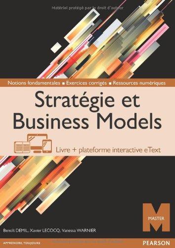 Stratégie et Business Models : Livre + plateforme interactive eText - Licence 12 mois par Benoît Demil