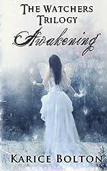 The Watchers Trilogy: Awakening by Karice Bolton (2011-09-27)