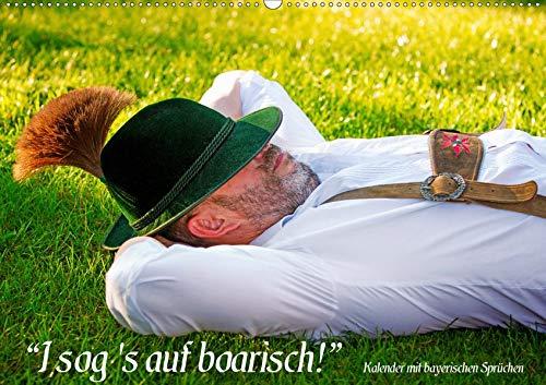 I sog's auf boarisch. Kalender mit bayerischen Sprüchen. (Wandkalender 2020 DIN A2 quer): Menschen in bayerischer Tracht und bayerische Impressionen ... 14 Seiten ) (CALVENDO Menschen)