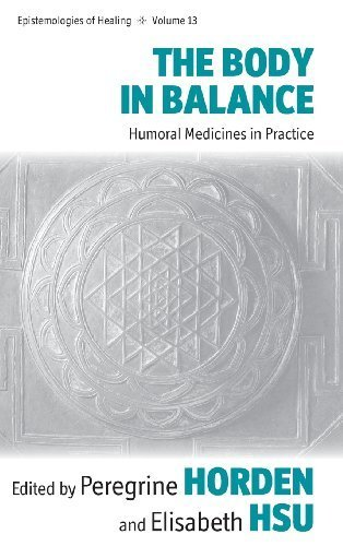 The Body in Balance: Humoral Medicines in Practice (Epistemologies of Healing) by Berghahn Books (2013-08-28)