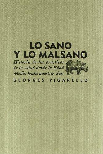 Lo Sano Y Lo Malsano (LECTURAS DE HISTORIA) por Georges Vigarello