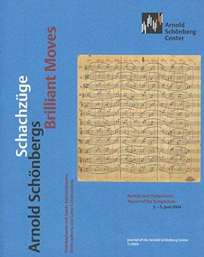 Arnold Schönbergs Schachzüge - Dodekaphonie und Spiele-Konstruktionen | Arnold Schönbergs Brilliant Moves - Dodecaphony and Game Constructions: ... 2004 (Journal of the Arnold Schönberg Center)