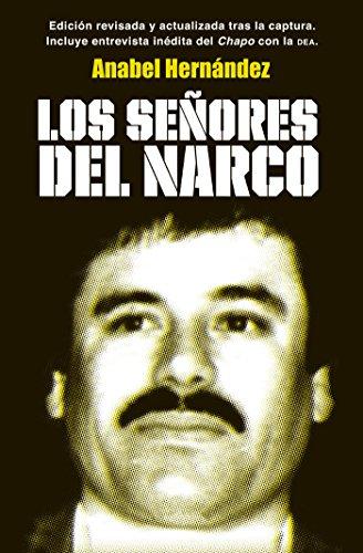 Los señores del narco (Edición revisada y actualizada) por Anabel Hernández