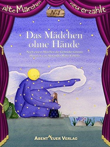Das Mädchen ohne Hände (Alte Märchen neu erzählt)