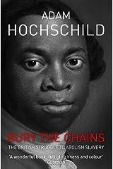 [( Bury the Chains: The British Struggle to Abolish Slavery )] [by: Adam Hochschild] [Feb-2012] Paperback