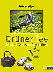 Grüner Tee: Kultur - Genuss - Gesundheit